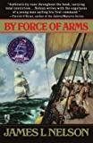 By Force of Arms (Revolution at Sea #1)