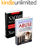 Empath: Emotional Abuse: How to Stop Emotional Abuse from Ruining Your Life and A Powerful Program to Help You Break Free from Narcissistic Abuse Forever