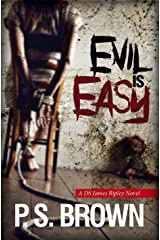Evil is Easy: A gripping psychological thriller (DS James Ripley crime thriller series Book 2) Kindle Edition