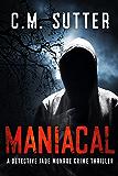 Maniacal: A Detective Jade Monroe Crime Thriller Book 1 (English Edition)