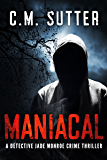 Maniacal: A Chilling Serial Killer Thriller (Detective Jade Monroe Crime Thriller Book 1)