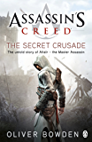 The Secret Crusade: Assassin's Creed Book 3