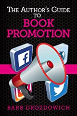 The Author's Guide to Book Promotions: Everything authors want to know about promoting a book Kindle Edition