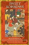 Sweet Sorrows: Selected Poems of Sheikh Farideddin Attar Neyshaboori
