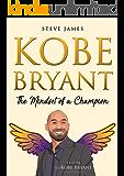 Kobe Bryant: The Mindset of a Champion (Tribute to Kobe Bryant)