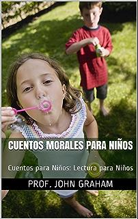 Cuentos Morales para Niños: Cuentos para Niños: Lectura para Niños (Spanish Edition)