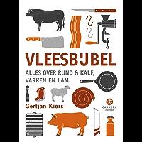 Vleesbijbel: Alles over rund & kalf, varken en lam (Kookbijbels)