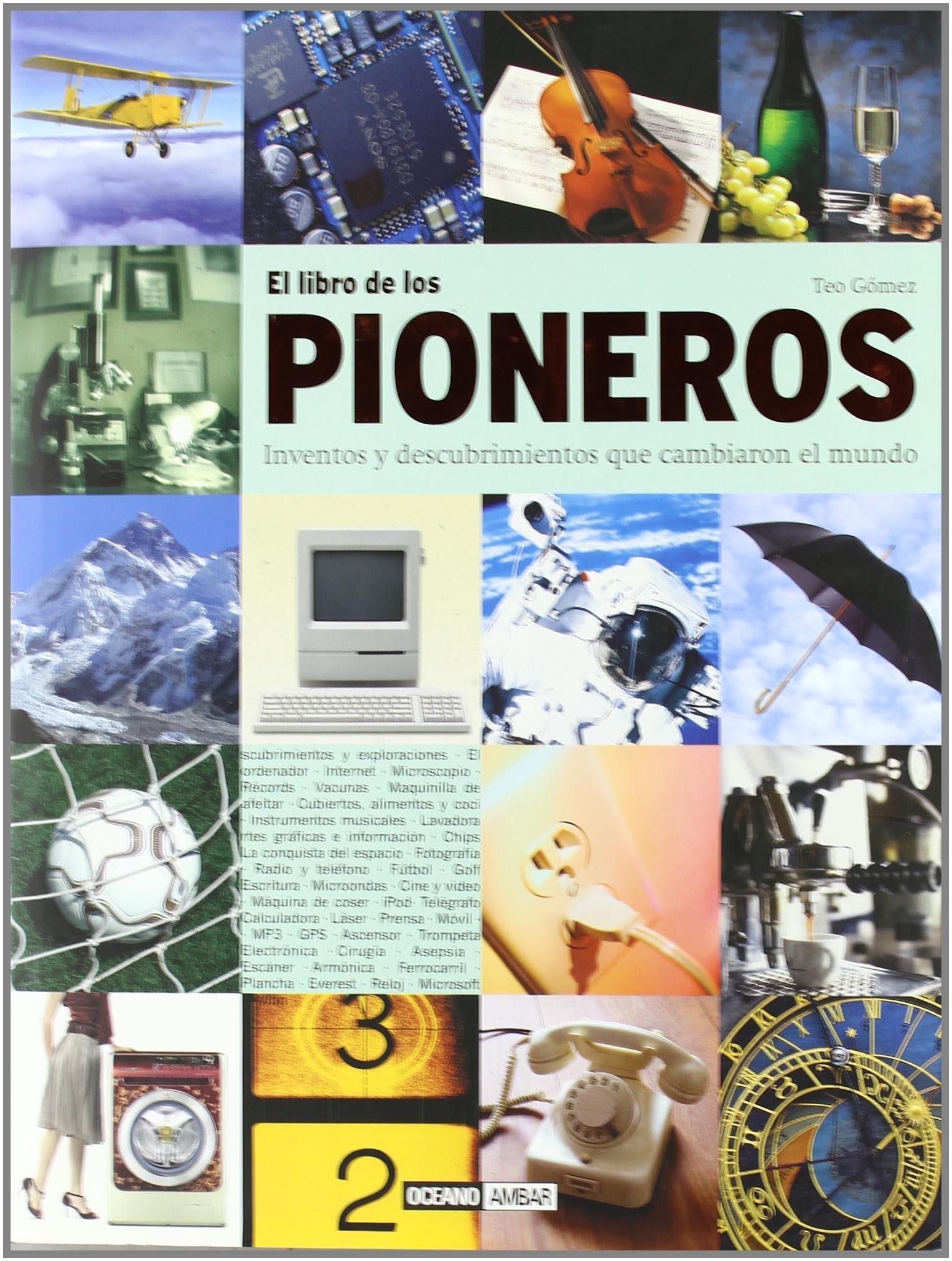 El libro de los pioneros: Un homenaje a los héroes que ...