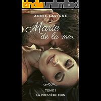 Marie de la mer, tome 1: La première fois (French Edition)