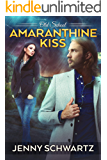 Amaranthine Kiss (Old School Book 6)