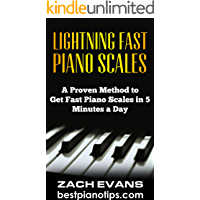 Lightning Fast Piano Scales: A Proven Method to Get Fast Piano Scales in 5 Minutes a Day (Piano Lessons, Piano Exercises… book cover