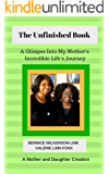 The Unfinished Book: My Mother's Incredible Life's Journey