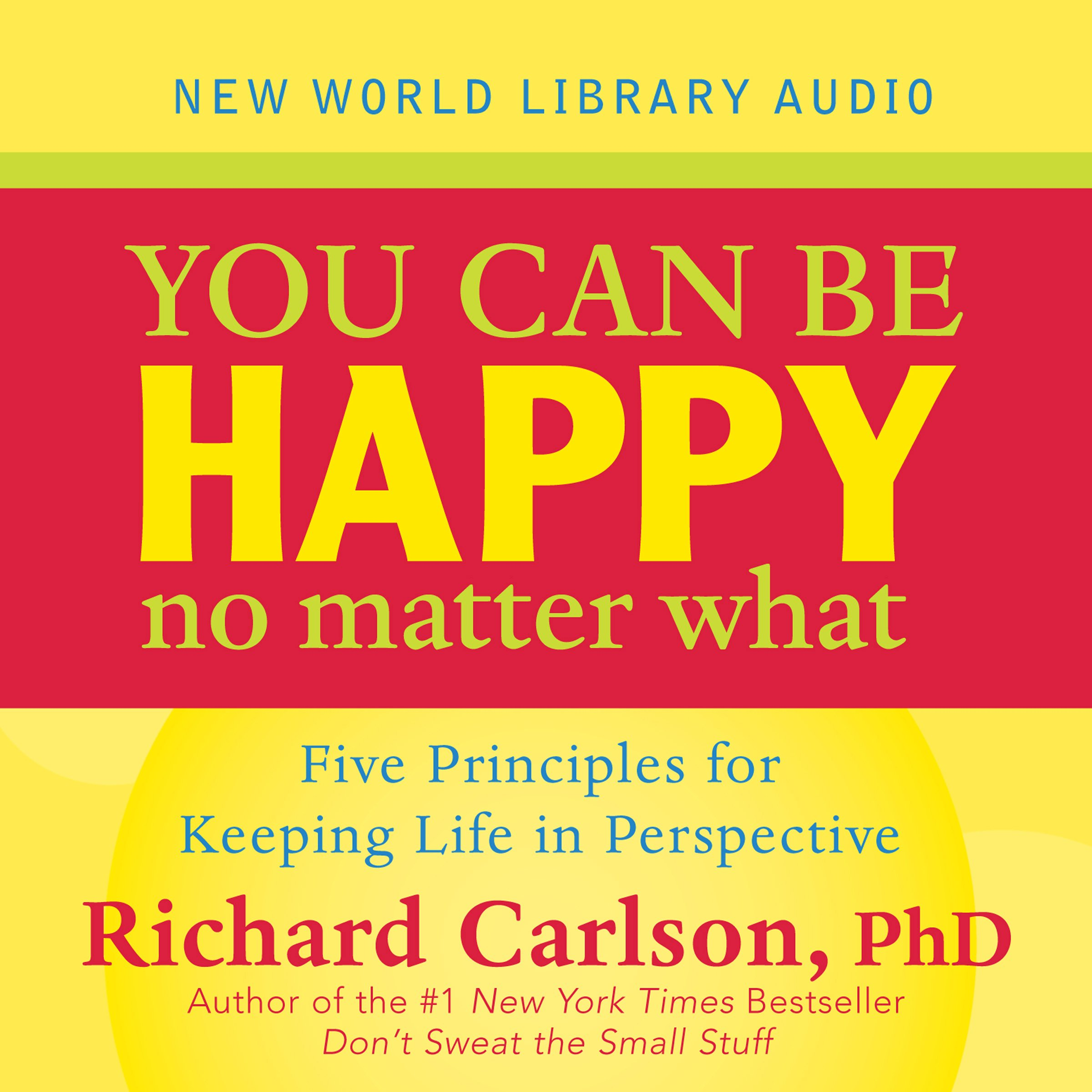 You Can Be Happy No Matter What: Five Principles