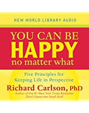 You Can Be Happy No Matter What: Five Principles Your Therapist Never Told You