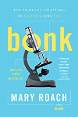 Bonk: The Curious Coupling of Science and Sex Kindle Edition