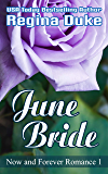 June Bride: 90 minute romance reads (Now and Forever Romance Book 1)