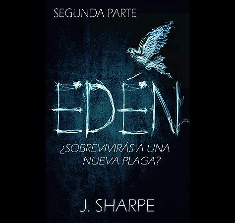 Edén - Segunda parte eBook: Sharpe, J., Paula Estévez, María ...