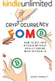 Cryptocurrency FOMO: How to get into Bitcoin without really caring what Bitcoin is.