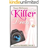 Killer Dress: A Small Town Cozy Mystery (Shot & Framed Book 1)