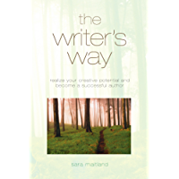 The Writer's Way: Realise Your Creative Potential and Become a Successful Author