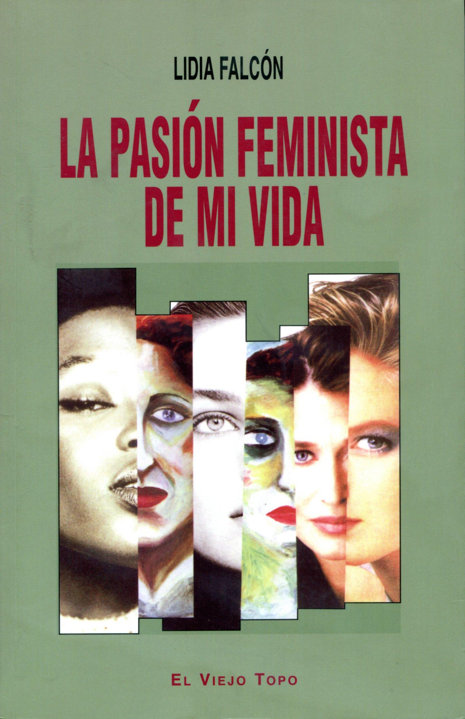 La pasión feminista de mi vida (Memorias): Amazon.es: Lidia Falcón: Libros