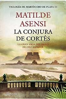 La conjura de Cortés (Matilde Asensi)