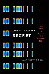 Life's Greatest Secret: The Race to Crack the Genetic Code Kindle Edition