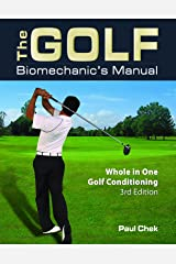 The Golf Biomechanic's Manual: Whole in One Golf Conditioning Perfect Paperback