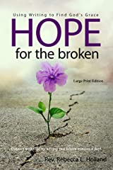 Hope for the Broken: Using Writing to Find God's Grace Kindle Edition