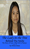 The Lady in The Tree: The Story of Lek, a Bar Girl in Pattaya (Behind The Smile - The Story Of Lek, A Bar Girl In Pattaya Book 4)