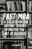 Fast MBA: A 4-Book Collection for Anyone Seeking to Master the Art of Business (Best Business Books 12)