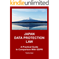 JAPAN DATA PROTECTION LAW: A Practical Guide in Comparison With GDPR (English Edition)
