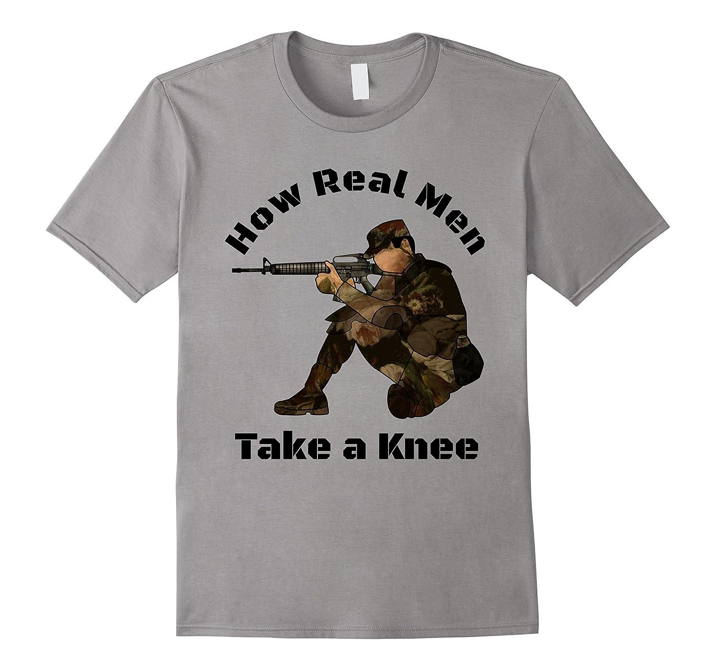 How Real Men Take a Knee Tee Shirt Military Veteran's Day-FL