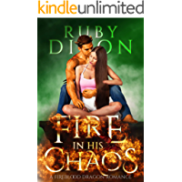 Fire In His Chaos: A Post-Apocalyptic Romance (Fireblood Dragon Book 8)