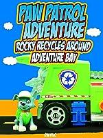 PAW PATROL ADVENTURE - Rocky Recycles Around Adventure Bay