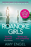 The Roanoke Girls: the Richard & Judy book club pick, and the most addictive thriller of 2017!