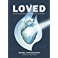 Loved: When the One Who Knows You the Best Loves You the Most (English Edition)