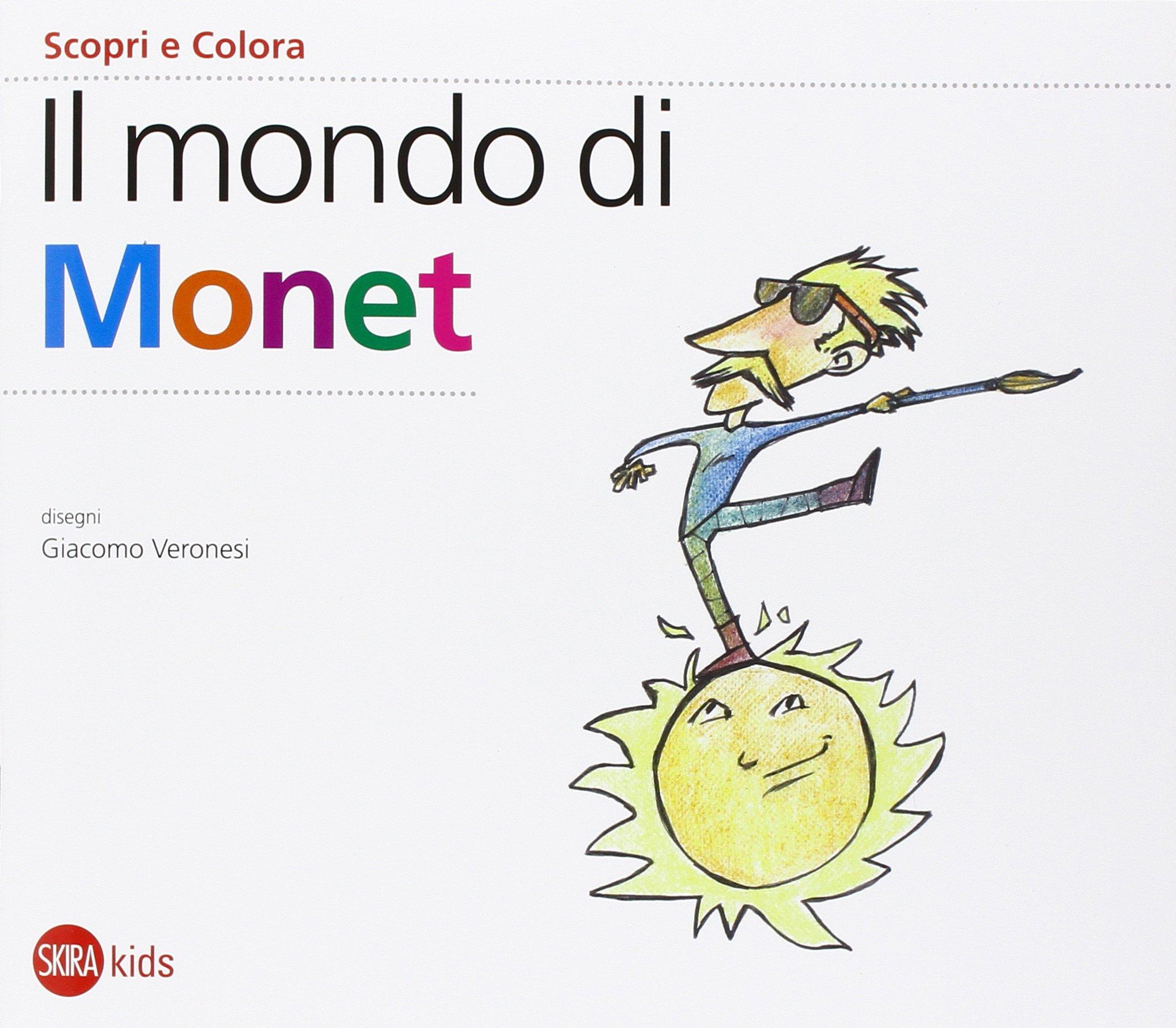 Il mondo di Monet Copertina flessibile – 8 ott 2015 Cristina Cappa Legora Giacomo Veronesi Skira 8857230899