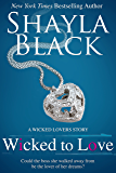 Wicked To Love - A Wicked Lovers Novella (Wicked Lovers series)