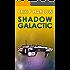 Shadow Galactic