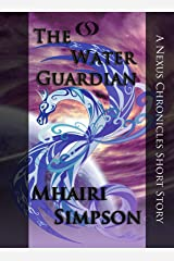 The Water Guardian (The Nexus Chronicles) Kindle Edition