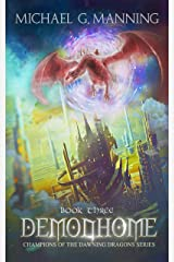 Demonhome (Champions of the Dawning Dragons Book 3) Kindle Edition
