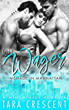 The Wager (A Ménage Romance) (Menage in Manhattan Book 3) (English Edition)
