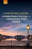 Kommissar Duval – Abschied von Paris (Kommissar Duval ermittelt) (German Edition)