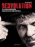 Redvolution: Vita e Pensiero di RENZO ROSSO. L'uomo che ha creato l'impero della Diesel (Varie)