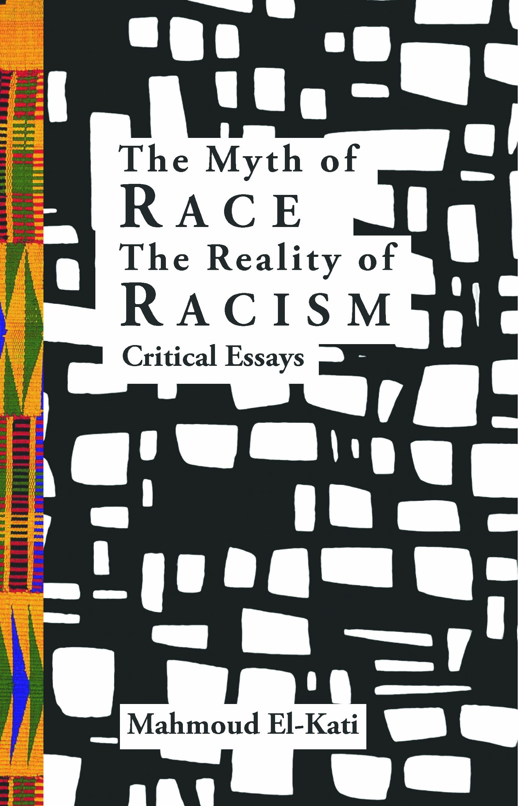 the myth of race the reality of racism critical essays mahmoud the myth of race the reality of racism critical essays mahmoud el kati 9780988288331 com books