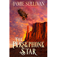 The Persephone Star: An F/F Steampunk Adventure (English Edition)