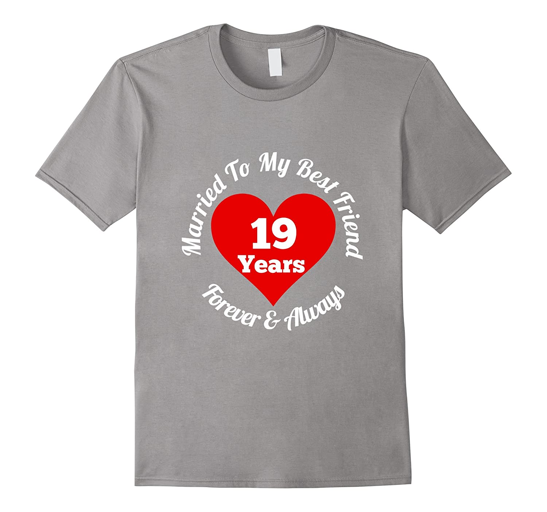 19 Year Wedding Anniversary Tshirt 19th Married Best Friend-TH