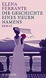 Die Geschichte eines neuen Namens: Roman (Neapolitanische Saga) (German Edition)