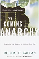 The Coming Anarchy: Shattering the Dreams of the Post Cold War Kindle Edition